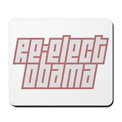 Re-Elect Obama Mousepad