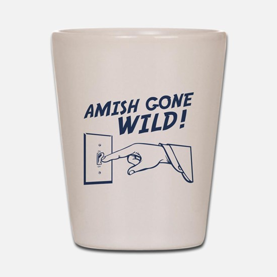"""Amish Gone Wild!"" Shot Glass"