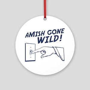 """""""Amish Gone Wild!"""" Ornament (Round)"""