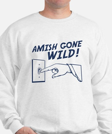 """Amish Gone Wild!"" Sweatshirt"