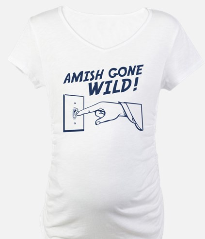 """Amish Gone Wild!"" Shirt"