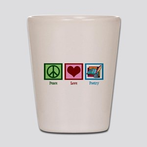 Peace Love Poetry Shot Glass