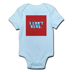 I can't read! Infant Bodysuit