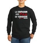 La compassion n'est pas du... Long Sleeve Dark T-S