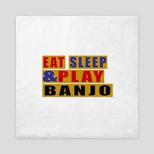 Eat Sleep And Banjo Queen Duvet