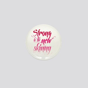 Strong is the New Skinny - Sc Mini Button