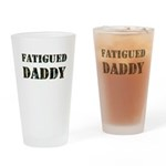 Fatigued Daddy Drinking Glass