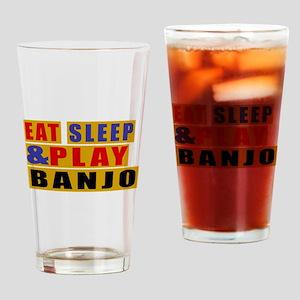 Eat Sleep And Banjo Drinking Glass