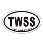 TWSS That's What She Said Euro Oval Sticker