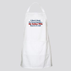 My Italian Wife Knows It All Apron