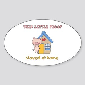 Piggy Stayed Home Sticker (Oval)
