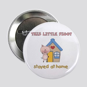 """Piggy Stayed Home 2.25"""" Button"""