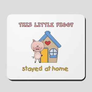 Piggy Stayed Home Mousepad
