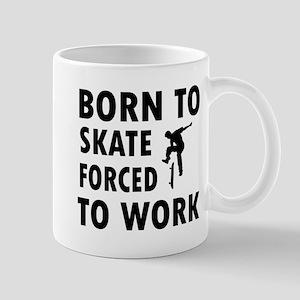 Born to skate board forced to work Mug