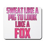 Sweat like a pig... Mousepad