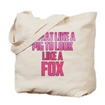 Sweat like a pig... Tote Bag
