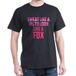 Sweat like a pig... Dark T-Shirt