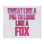 Sweat like a pig... Throw Blanket