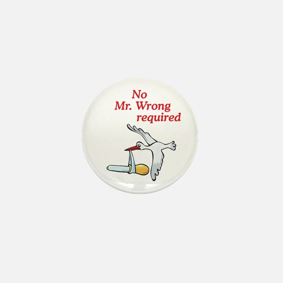No Mr Wrong Stork Mini Button