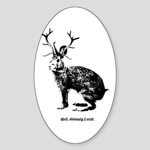 Jackalopes exist Sticker (Oval)