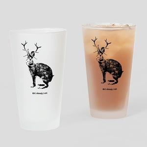 Jackalopes exist Drinking Glass