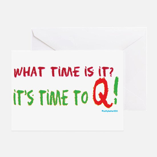 Time to Q Greeting Card