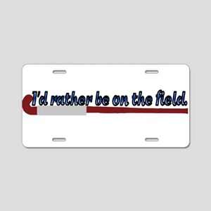 I'd Rather Be on the Field (Hockey) License Plate