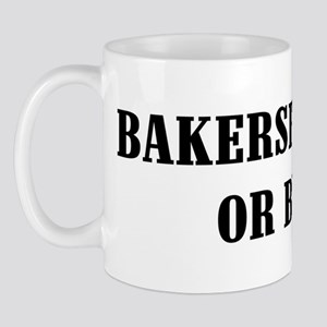 Bakersfield or Bust! Mug