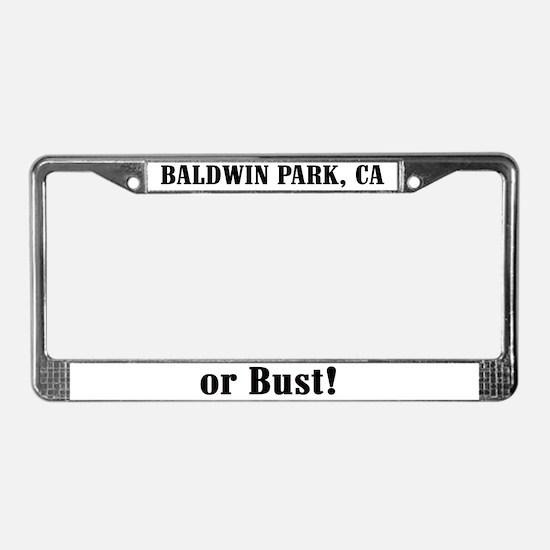 Baldwin Park or Bust! License Plate Frame