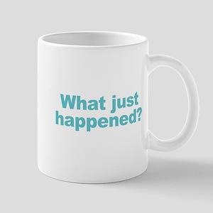 What Just Happened Mug