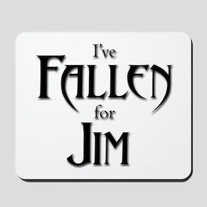 I've Fallen for Jim Mousepad