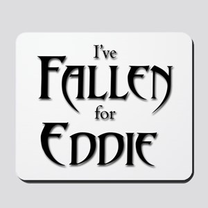 I've Fallen for Eddie Mousepad