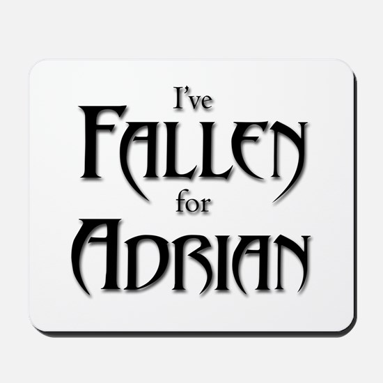 I've Fallen for Adrian Mousepad