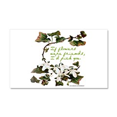 IF FRIENDS WERE FLOWERS Car Magnet 20 x 12