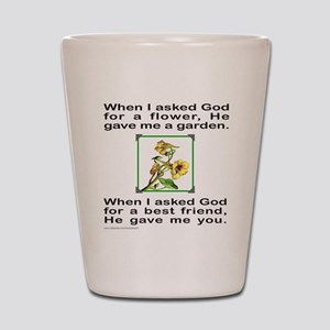 BFF GOD GAVE ME YOU Shot Glass