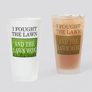 I FOUGHT THE LAWN Drinking Glass