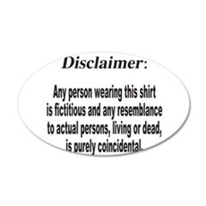 FUNNY DISCLAIMER 22x14 Oval Wall Peel