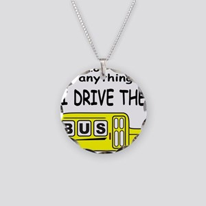 I DRIVE THE BUS Necklace Circle Charm