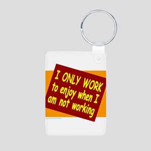 I ONLY WORK Aluminum Photo Keychain