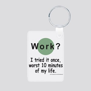 Work? Aluminum Photo Keychain