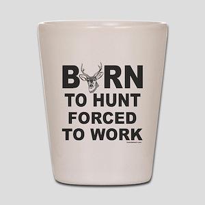 BORN TO HUNT Shot Glass