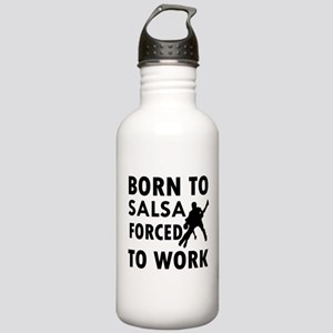 Born to Salsa forced to work Stainless Water Bottl