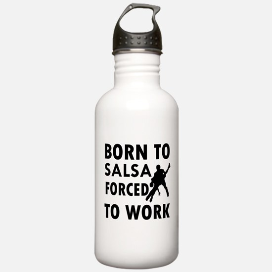 Born to Salsa forced to work Water Bottle