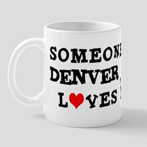 Someone in Denver Mug