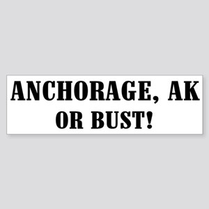 Anchorage or Bust! Bumper Sticker