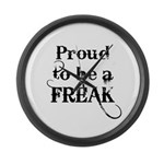 Proud to be a Freak Large Wall Clock