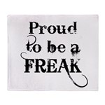 Proud to be a Freak Throw Blanket