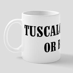 Tuscaloosa or Bust! Mug