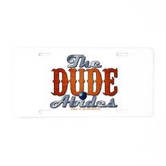 The Dude Abides Aluminum License Plate