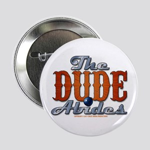 "The Dude Abides 2.25"" Button"